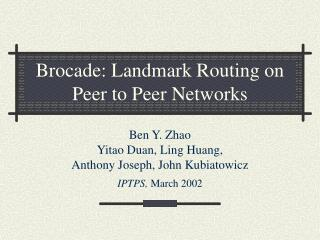 Brocade: Landmark Routing on Peer to Peer Networks