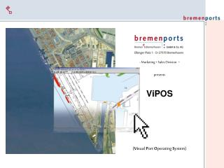 - Marketing + Sales Division   - presents ViPOS ( Vi sual  P ort  O perating  S ystem)
