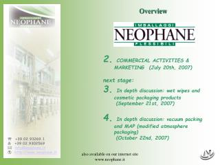 '  +39.02.93269.1  7  +39.02.9302569 * info@neophane.it þ neophane.it