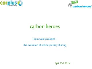 carbon heroes  From web to mobile – the evolution of online journey sharing
