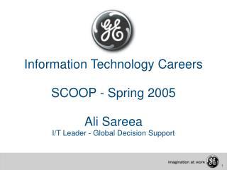 Information Technology Careers  SCOOP - Spring 2005  Ali Sareea I