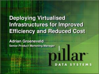 Deploying Virtualised Infrastructures for Improved Efficiency and Reduced Cost