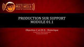 Production  sur  support module 01.1