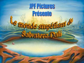 Le monde stupéfiant de Salvatore Dali