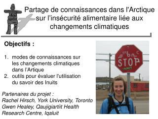 Objectifs : modes de connaissances sur les changements climatiques dans l'Artique
