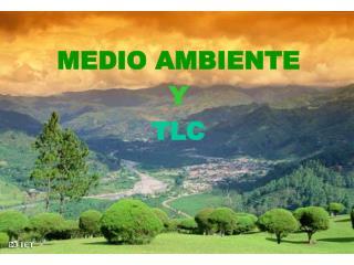 MEDIO AMBIENTE Y TLC