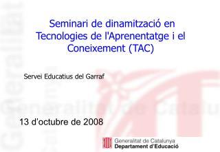 Seminari de dinamització en Tecnologies de l'Aprenentatge i el Coneixement (TAC)