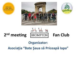 2 nd  meeting    F a n Club