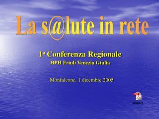 1 a  Conferenza Regionale HPH Friuli Venezia Giulia