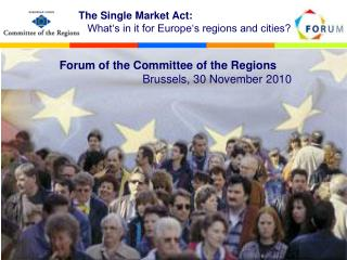 Forum of the Committee of the Regions                           Brussels, 30 November 2010