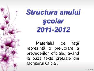 Structura anului şcolar  2011-2012