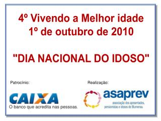 4º Vivendo a Melhor idade 1º de outubro de 2010