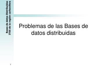 Problemas de las Bases de datos distribuidas