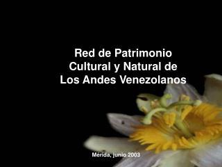 Red de Patrimonio  Cultural y Natural de  Los Andes Venezolanos