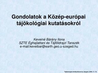Gondolatok a K�z�p-eur�pai t�j�kol�giai kutat�sokr�l