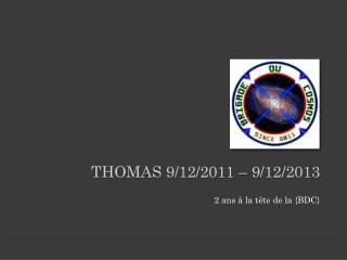 THOMAS 9/12/2011 – 9/12/2013