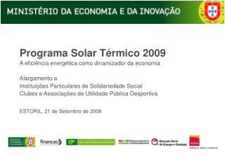 Programa  Solar Térmico 2009 A  eficiência  energética como dinamizador da economia Alargamento a