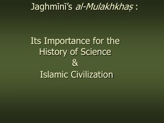 Jaghmīnī's  al-Mulakhkhaṣ  :