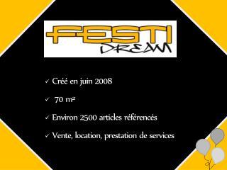 Créé en juin 2008   70 m²  Environ 2500 articles référencés