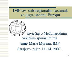 IMF-ov   sub-regional ni sastanak za jugo-istočnu Europu