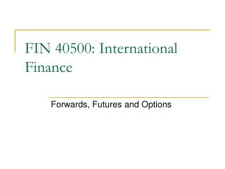 FIN 40500: International Finance