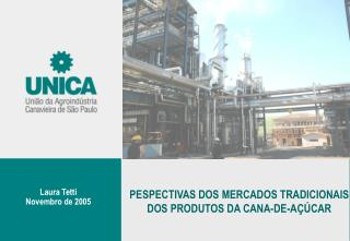 PESPECTIVAS DOS MERCADOS TRADICIONAIS DOS PRODUTOS DA CANA-DE-AÇÚCAR