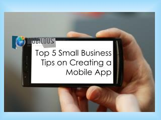 Top 5 Small Business Tips on Creating a Mobile App