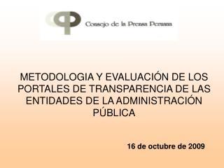 METODOLOGIA Y EVALUACI N DE LOS PORTALES DE TRANSPARENCIA DE LAS ENTIDADES DE LA ADMINISTRACI N P BLICA