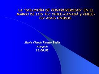 LA  SOLUCI N DE CONTROVERSIAS  EN EL MARCO DE LOS TLC CHILE-CANAD  y CHILE- ESTADOS UNIDOS.