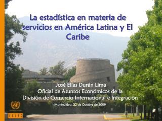 La estadística en materia de servicios en América Latina y El Caribe