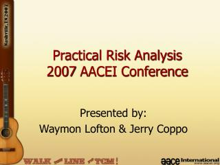 Practical Risk Analysis  2007 AACEI Conference