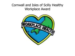 Cornwall and Isles of Scilly Healthy Workplace Award