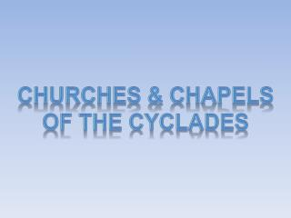 Churches & Chapels Of the Cyclades
