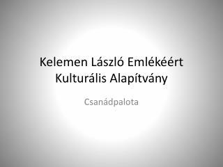 Kelemen László Emlékéért Kulturális Alapítvány