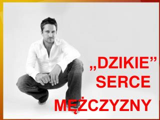 """""""DZIKIE"""" SERCE"""