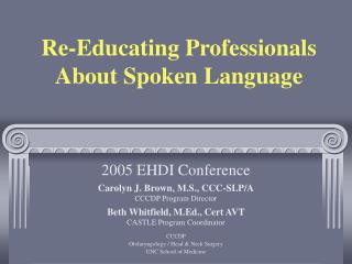 Re-Educating Professionals  About Spoken Language