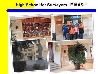 "High School for Surveyors ""E.MASI"""