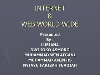 INTERNET  & WEB WORLD WIDE