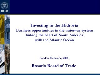 London, December 2008  Rosario Board of Trade