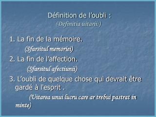 Définition de l'oubli : (Definitia uitarii:)