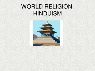WORLD RELIGION: HINDUISM