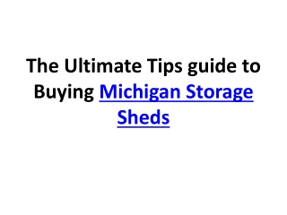 The Ultimate Tips guide to Buying Michigan Storage Sheds