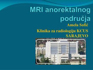 MRI anorektalnog područja