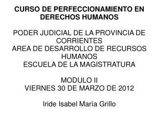 CURSO DE PERFECCIONAMIENTO EN DERECHOS HUMANOS PODER JUDICIAL DE LA PROVINCIA DE CORRIENTES