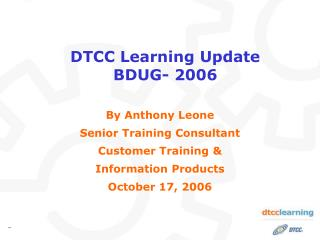 DTCC Learning Update  BDUG- 2006