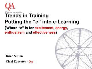 Brian Sutton Chief Educator  -  QA
