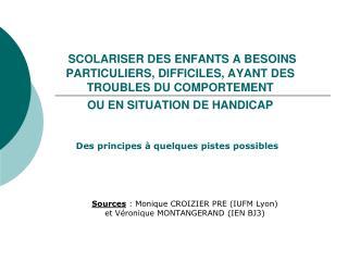 Sources  : Monique CROIZIER PRE (IUFM Lyon)  et Véronique MONTANGERAND (IEN BJ3)