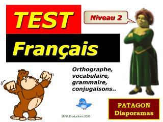 Orthographe, vocabulaire, grammaire, conjugaisons..