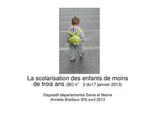 La scolarisation des enfants de moins de trois ans  (BO n° 3 du17 janvier 2013)