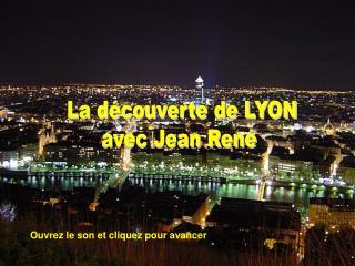 La découverte de LYON avec Jean René